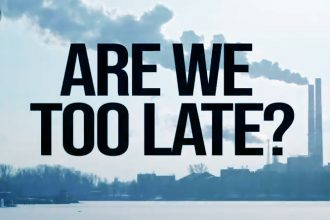 Video: Are We Too Late?