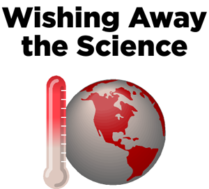 Wishing Away the Science